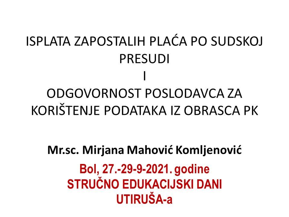 MIRJANA MAHOVIĆ KOMLJENOVIĆ  Utiruš BOL isplata zaostalih plaća po sudskoj presudi i odgovornost poslodavca za korištenje podataka iz obrasca PK  27 9 2021
